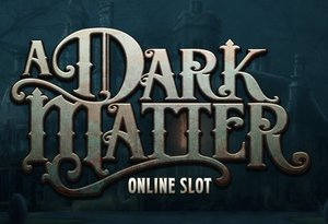 Spooky Slot 'A Dark Matter' Now Available at Microgaming Casinos